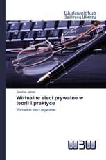 Wirtualne sieci prywatne w teorii i praktyce
