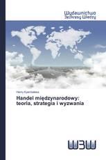 Handel międzynarodowy: teoria, strategia i wyzwania