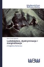 Ludobójstwo, dyskryminacja i marginalizacja