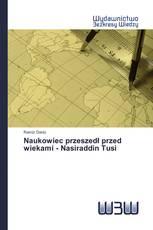 Naukowiec przeszedł przed wiekami - Nasiraddin Tusi