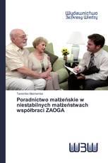 Poradnictwo małżeńskie w niestabilnych małżeństwach współbraci ZAOGA
