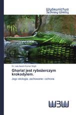 Gharial jest rybożerczym krokodylem.