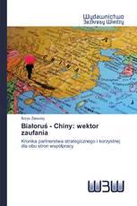 Białoruś - Chiny: wektor zaufania