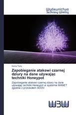Zapobieganie atakowi czarnej dziury na dane używając techniki Honeypot