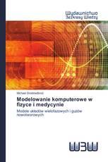 Modelowanie komputerowe w fizyce i medycynie