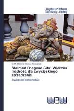 Shrimad Bhagvad Gita: Wieczna mądrość dla zwycięskiego zarządzania