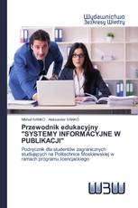 """Przewodnik edukacyjny """"SYSTEMY INFORMACYJNE W PUBLIKACJI"""""""