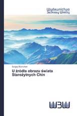 U źródła obrazu świata Starożytnych Chin