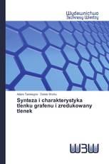 Synteza i charakterystyka tlenku grafenu i zredukowany tlenek