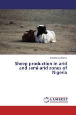 Sheep production in arid and semi-arid zones of Nigeria