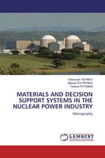 MATERIALS AND DECISION SUPPORT SYSTEMS IN THE NUCLEAR POWER INDUSTRY