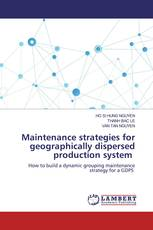 Maintenance strategies for geographically dispersed production system