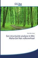 Een structurele analyse in Min Maha Giri Nat volksverhaal