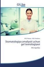 Stomatologiya amaliyoti uchun gel texnologiyasi