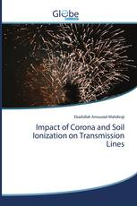 Impact of Corona and Soil Ionization on Transmission Lines