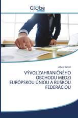 VÝVOJ ZAHRANIČNÉHO OBCHODU MEDZI EURÓPSKOU ÚNIOU A RUSKOU FEDERÁCIOU