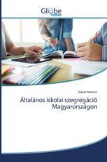Általános iskolai szegregáció Magyarországon