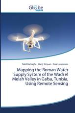 Mapping the Roman Water Supply System of the Wadi el Melah Valley in Gafsa, Tunisia, Using Remote Sensing