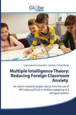 Multiple Intelligence Theory: Reducing Foreign Classroom Anxiety