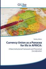 Currency Union as a Panacea for ills in AFRICA: