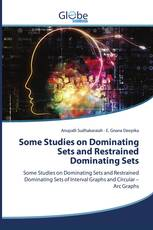 Some Studies on Dominating Sets and Restrained Dominating Sets