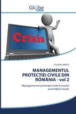 MANAGEMENTUL PROTECȚIEI CIVILE DIN ROMÂNIA - vol 2