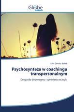Psychosynteza w coachingu transpersonalnym