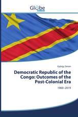 Democratic Republic of the Congo: Outcomes of the Post-Colonial Era