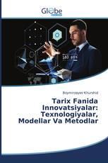 Tarix Fanida Innovatsiyalar: Texnologiyalar, Modellar Va Metodlar