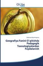 Geografiya Fanini O`qitishda Pedagogik Texnologiyalardan Foydalanish