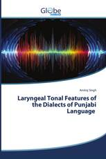 Laryngeal Tonal Features of the Dialects of Punjabi Language