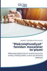"""""""Makroiqtisodiyot"""" fanidan masalalar to'plami"""