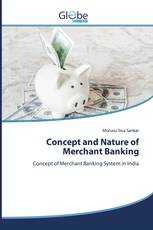 Concept and Nature of Merchant Banking