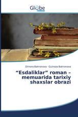 """""""Esdaliklar"""" roman – memuarida tarixiy shaxslar obrazi"""
