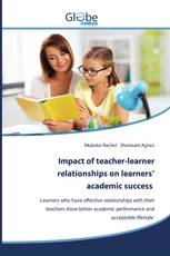 Impact of teacher-learner relationships on learners' academic success