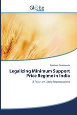 Legalizing Minimum Support Price Regime in India