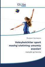 Voleybolchilar sport mashg'ulotining umumiy asoslari