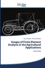 Usages of Finite Element Analysis in the Agricultural Applications