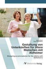 Gestaltung von Unterkünften für ältere Menschen mit Alzheimer