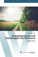 Energiepotential und Technologien der Biomasse