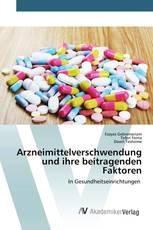 Arzneimittelverschwendung und ihre beitragenden Faktoren