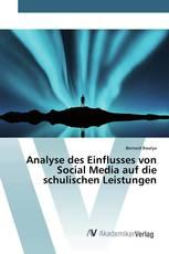 Analyse des Einflusses von Social Media auf die schulischen Leistungen