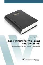 Die Evangelien von Lukas und Johannes