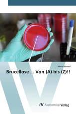 Brucellose ... Von (A) bis (Z)!!