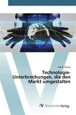 Technologie-Unterbrechungen, die den Markt umgestalten