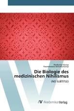 Die Biologie des medizinischen Nihilismus