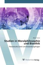 Studien in Moralphilosophie und Bioethik