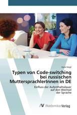 Typen von Code-switching bei russischen MuttersprachlerInnen in DE