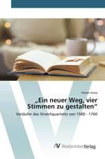 """""""Ein neuer Weg, vier Stimmen zu gestalten"""""""