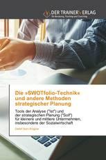 Die »SWOTfolio-Technik« und andere Methoden strategischer Planung